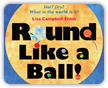 Round Like a Ball Book Cover