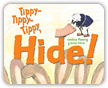 Read Tippy- Tippy- Tippy, Hide! online on Readeo.com